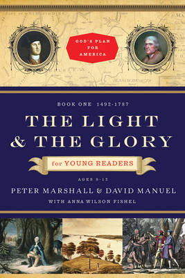 Light and the Glory for Young Readers, the 1492-1793 by Peter Marshall, David Manuel, Anna Wilson Fishel