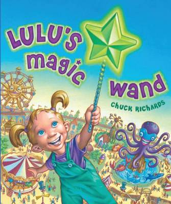 Lulu's Magic Wand by Chuck Richards