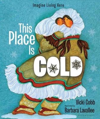 This Place is Cold (Reissue) An Imagine Living Here Book by Vicki Cobb