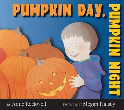 Pumpkin Day, Pumpkin Night by Anne Rockwell
