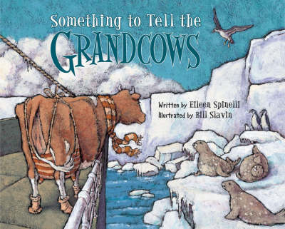 Something to Tell the Grandcows by Eileen Spinelli