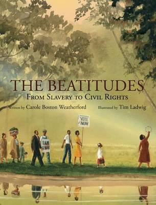 The Beatitudes From Slavery to Civil Rights by Carole Boston Weatherford