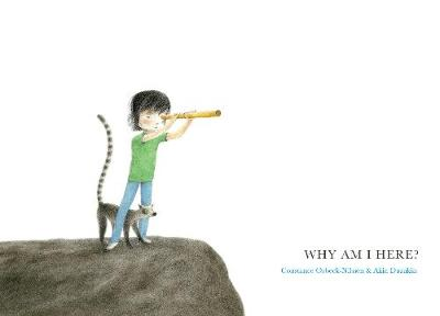 Why Am I Here? by Constance Orbeck-Nilssen