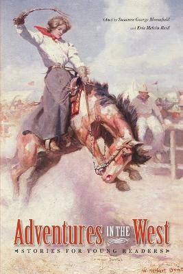 Adventures in the West Stories for Young Readers by Susanne George-Bloomfield