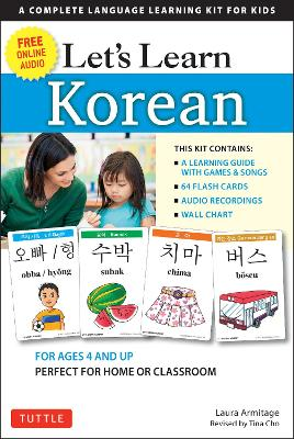 Let's Learn Korean Kit 64 Basic Korean Words and Their Uses (Flashcards, Audio CD, Games & Songs, Learning Guide and Wall Chart) by Laura Armitage