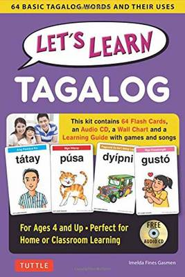 Let's Learn Tagalog Kit 64 Basic Tagalog Words and Their Uses (Flashcards, Audio CD, Games & Songs, Learning Guide and Wall Chart) by Imelda Fines Gasmen