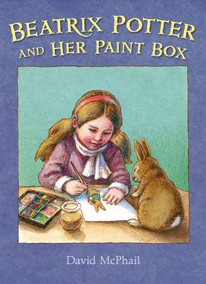 Beatrix Potter and Her Paint Box by David McPhail