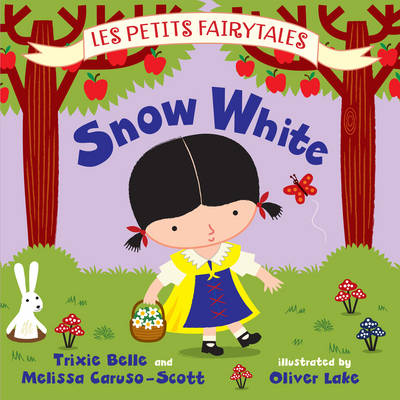 Snow White by Trixie Belle, Melissa Caruso-Scott