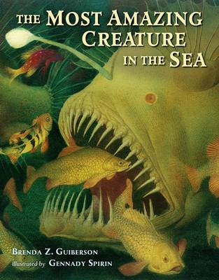 The Most Amazing Creature in the Sea by Brenda Z. Guiberson