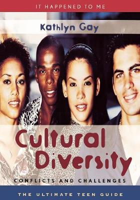 Cultural Diversity Conflicts and Challenges by Kathlyn Gay