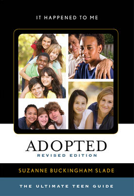 Adopted The Ultimate Teen Guide by Suzanne Buckingham Slade