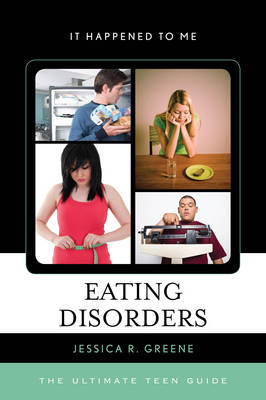 Eating Disorders The Ultimate Teen Guide by Jessica Greene