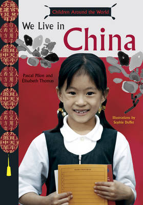 We Live in China (Kids Around the Wo by Pascal Pilon, Elisabeth Thomas