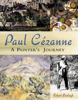 Paul Cezanne: A Painter's Journey by Robert Burleigh