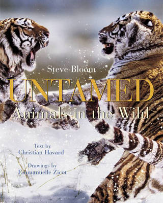 Untamed: Animals in the Wild by Steve Bloom
