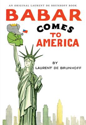 Babar Comes to America by Laurent de Brunhoff