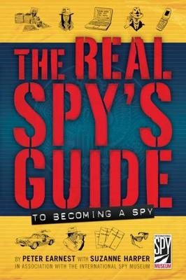 Real Spy's Guide to Becoming a Spy by Peter Earnest