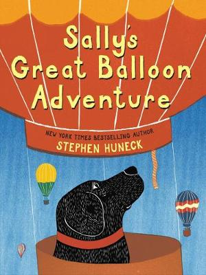 Sally's Great Balloon Adventure by Stephen Huneck