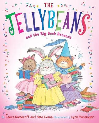 Jellybeans and the Big Book Bonanza by Laura Numeroff