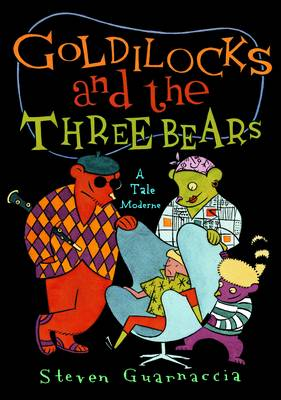 Goldilocks and the Three Bears: A Tale Moderne by Steven Guarnaccia
