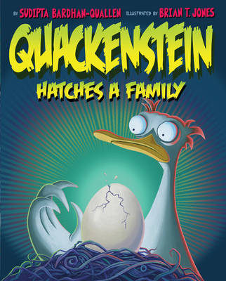 Quackenstein Hatches a Family by Sudipta Bardhan-Quallen, Brian Thomas Jones