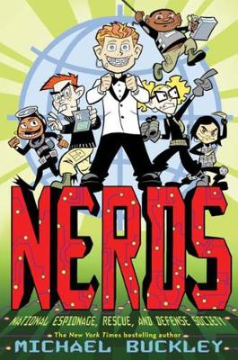 Nerds 1: National Espionage, Rescue and Defense Society by Michael Buckley