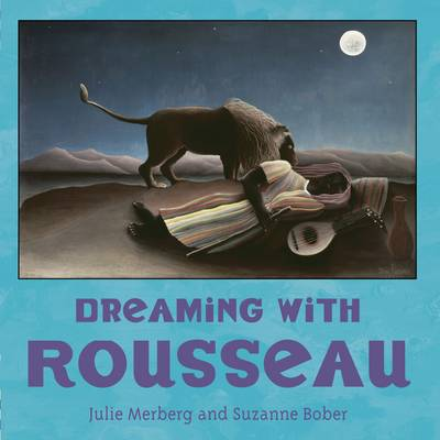 Dreaming with Rousseau by Julie Merberg, Suzanne Bober