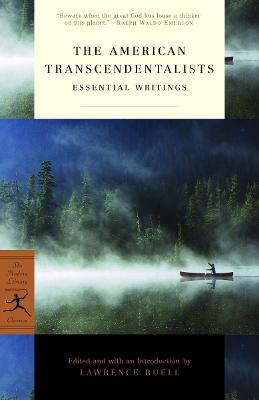 American Transcendentalists Essential Writings by Lawrence Buell