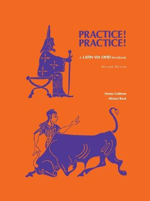 Practice! Practice! Latin Via Ovid Workbook by Norma Goldman, Michael Rossi