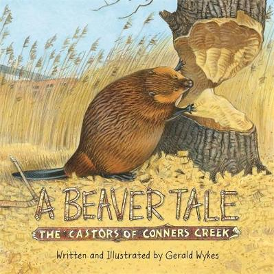 A Beaver Tale by Gerald Wykes