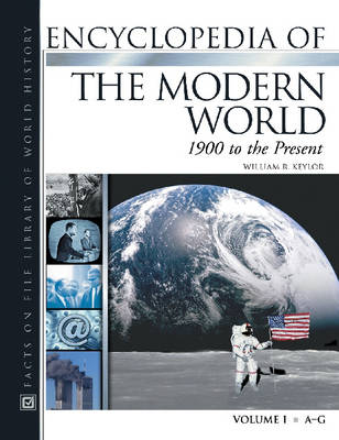 Encyclopedia of the Modern World 1900 to the Present by William R. Keylor
