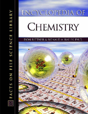 Encyclopedia of Chemistry by Don Rittner, Ronald A. Bailey