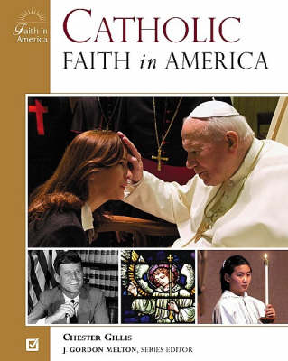 Catholic Faith in America by Chester Gillis