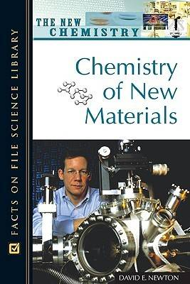 Chemistry of New Materials by David E. Newton