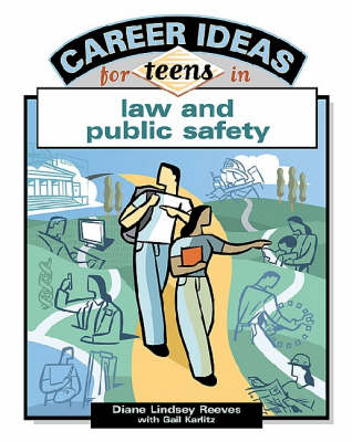 Career Ideas for Teens in Law and Public Safety by Diane Lindsey Reeves, Gail Karlitz