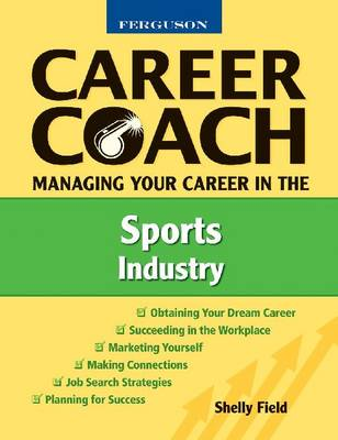 Managing Your Career in the Sports Industry by Shelly Field