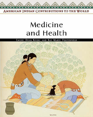 Medicine and Health by Emory Dean Keoke, Kay Marie Porterfield
