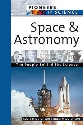 Space and Astronomy by Katherine Cullen, Scott McCutcheon, Bobbi McCutcheon
