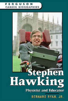 Stephen Hawking Physicist and Educator by Bernard Ryan