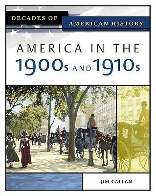 America in the 1900s and 1910s by Jim Callan