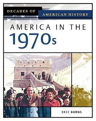 America in the 1970s by Bree Burns