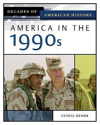 America in the 1990s by George Ochoa