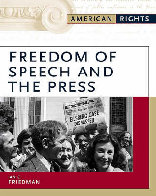 Freedom of Speech and the Press by Ian C. Friedman