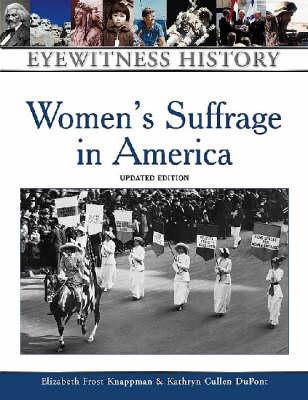 Women's Suffrage in America by Elizabeth Frost, Kathryn Cullen-DuPont