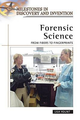 Forensic Science From Fibers to Fingerprints by Lisa Yount