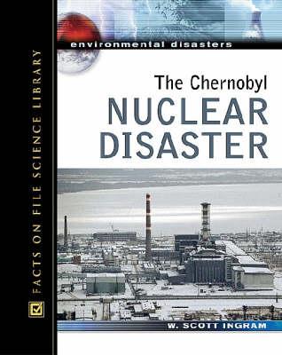 The Chernobyl Nuclear Disaster by Scott Ingram