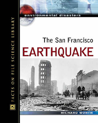 The San Francisco Earthquake by Richard Worth