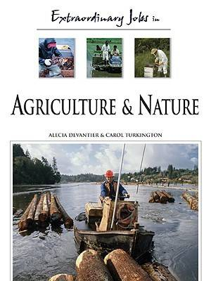 Extraordinary Jobs in Agriculture and Nature by Alecia T. Devantier, Carol A. Turkington