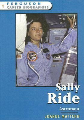 Sally Ride Astronaut by Joanne Mattern