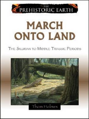 March Onto Land From the Silurian to Middle Triassic Period by Thom Holmes